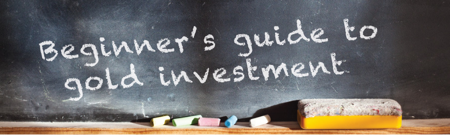 Beginner's guide to gold investment.