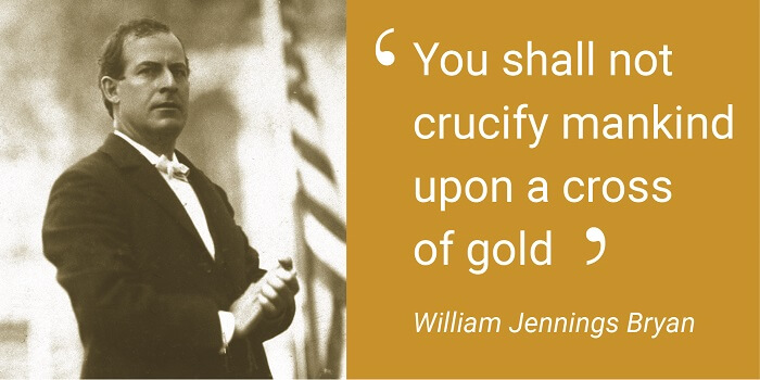 Quote defending the silver standard made by William Jennings Bryan.